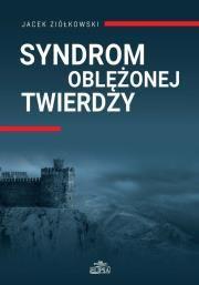 Syndrom oblężonej twierdzy Autor: Ziółkowski Jacek W