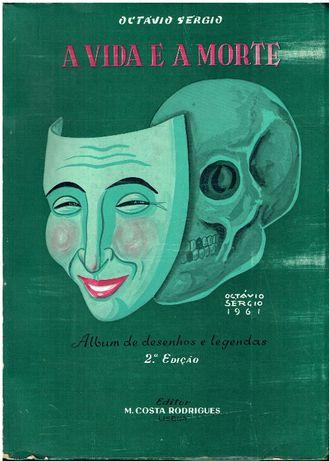 11306 A vida e a morte : album de desenhos e legendas / de Octávio S