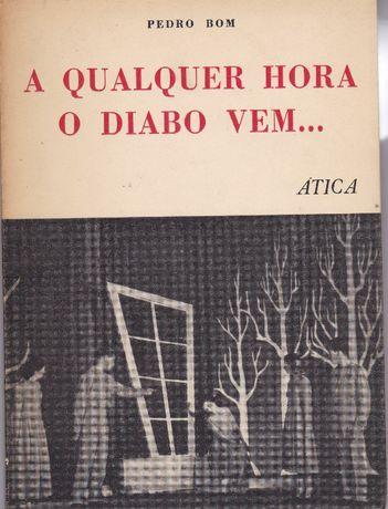 Raro A Qualquer Hora o Diabo Vem.. de Pedro Bom - autografado