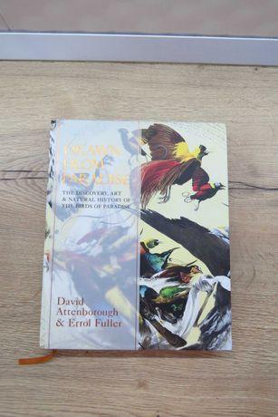 "Книга про птиц David Attenborough и Errol Fuller "" Drawn from Paradise"