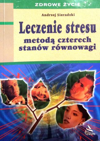 Leczenie stresu metodą czterech stanów równowagi - Andrzej Sieradzki
