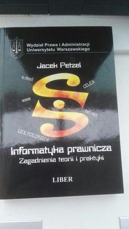 Infomatyka prawnicza Zagadnienia teorii I praktyki J. Petzel