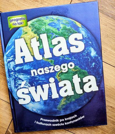 Atlas Naszego Świata przewodnik po krajach i kontynentach geografia