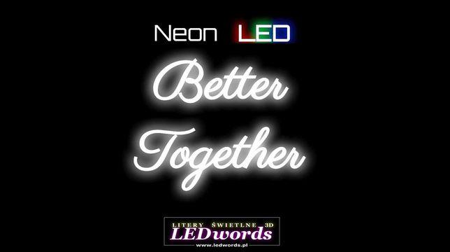 Podświetlany napis Na zawsze razem, Love, Better Together, Neon LED 3D