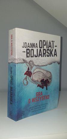 """Książka """"Gra o wszystko"""" Joanna Opiat-Bojarska"""