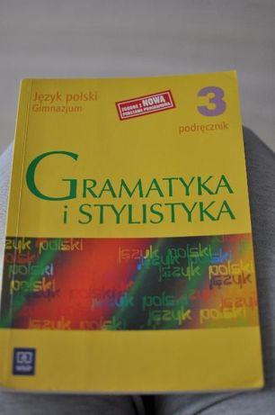 Gramatyka i Stylistyka Język Polski Podręcznik dla klasy 3 gimnazjum