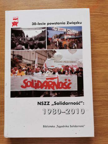 """NSZZ """"SOLIDARNOŚĆ"""" 1980/2010 red. J. Kłosiński"""