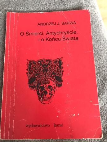 O śmierci, Antychryście i o Końcu Świata Andrzej Sarwa
