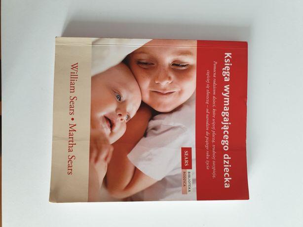Księga wymagającego dziecka, William Sears, Poradnik dla rodzica