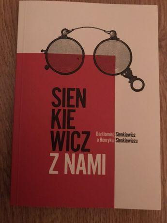 Sienkiewicz z nami Bartłomiej Sienkiewicz o Henryku Sienkiewicz