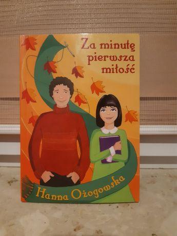 """Hanna  Ożogowska """"Za minutę pierwsza miłość"""""""