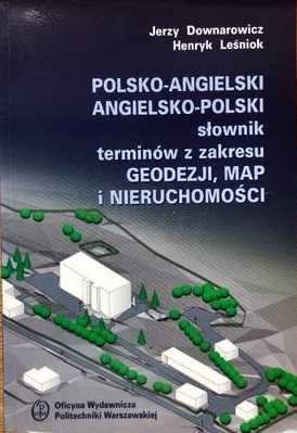 PL-EN i EN-PL Słownik terminów z zakresu geodezji, map i nieruchomości