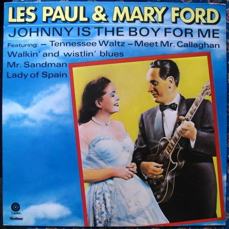 Les Paul & Mary Ford-Johny is the boy for me. winyl