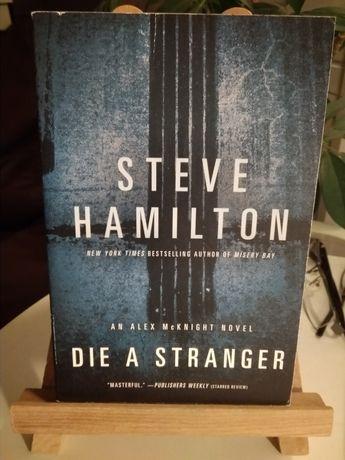 Die a Stranger.Alex McKnight cz.9 Steve Hamilton - w języku angielskim