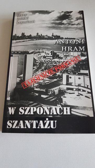 Nowa książka W szponach szantażu Antoni Hram