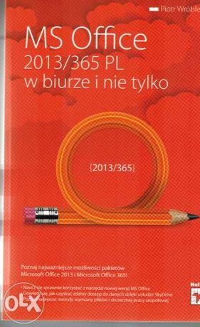 MS Office 2013/365 PL w biurze i nie tylko Wróblewski Piotr Helion