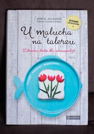 "Książka ""U malucha na talerzu"" M. Jas-Baran i T. Chorążyczewska"