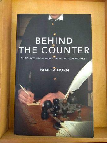 """Книга на англ """"Behind the Counter"""" by Pamela Horn (2015 )"""