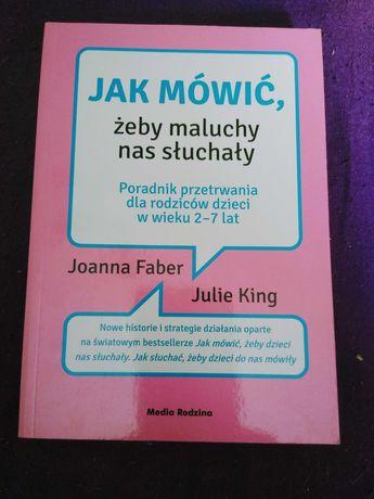 Jak mówić żeby maluchy nas słuchały -J.Faber,J.King