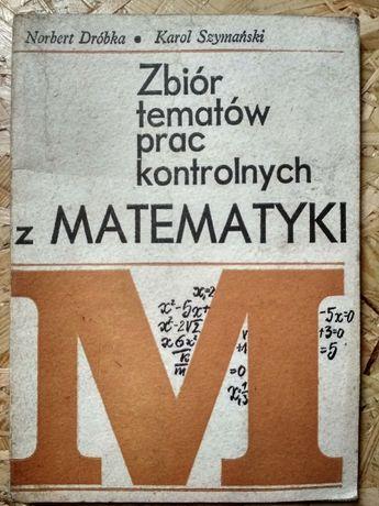 Zbiór tematów prac kontrolnych z matematyki - Dróbka Norbert