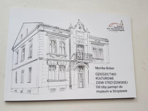 """Monika Bober """"Dziedzictwo kulturowe Ziemi Strzyżowskiej"""" - NOWA TANIO!"""