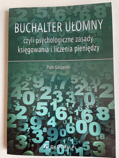 Buchalter ułomny, czyli psychologiczne zasady... Piotr Gasparski