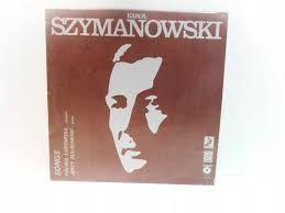 Karol Szymanowski Songs Halina Łukomska Jerzy Sulikowski