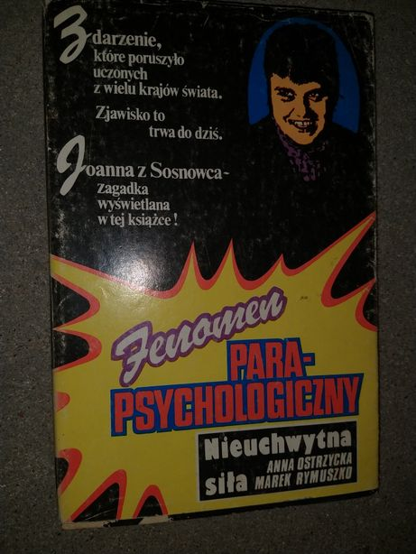 Nieuchwytna siła.Ksiazka o parapsychologii.