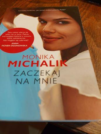 """Romans obyczajowy Monika Michalik """"Zaczekaj na mnie """""""