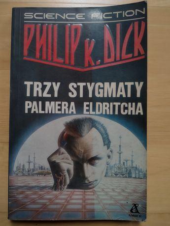 Trzy stygmaty Palmera Eldritcha Philip K. Dick (science fiction)