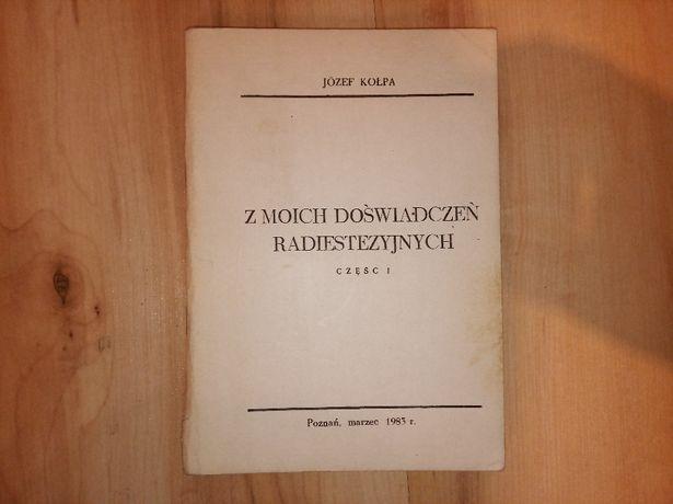 Kołpa Z moich doświadczeń radiestezyjnych cz.1
