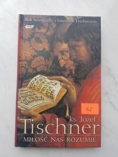 """Książka """"Miłość nas rozumie"""" ks. Józef Tischner"""