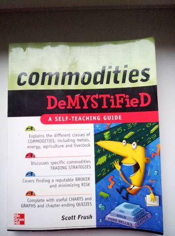 Commodities Demystified Scott Frush ( Surowce )