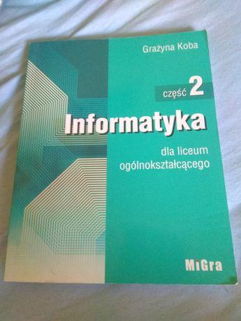 Podręcznik informatyka liceum część 2 Grażyna Koba MiGra