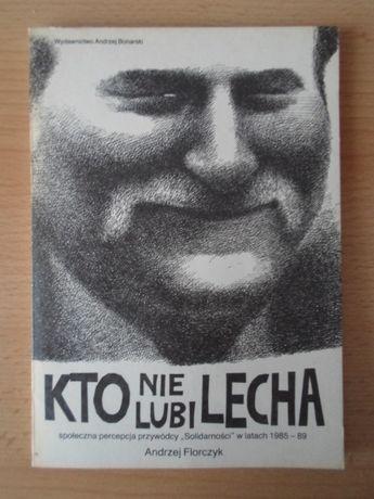 Kto nie lubi Lecha - Florczyk A.