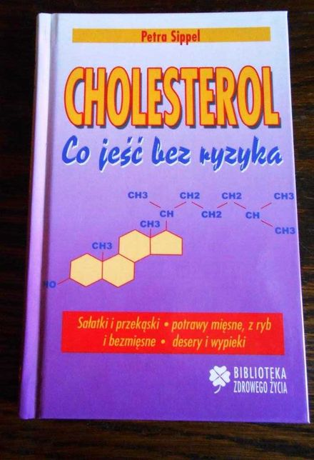 """Cholesterol. Co jeść bez ryzyka"". Petra Sippel"