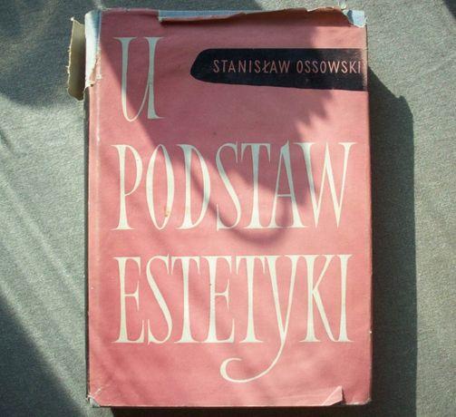 U podstaw estetyki, S. Ossowski, 1958.