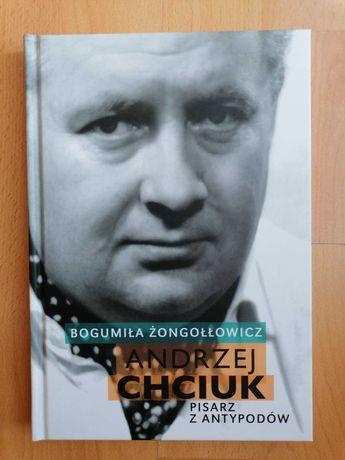Andrzej Chciuk. Pisarz z Antypodów - Bogumiła Żongołłowicz