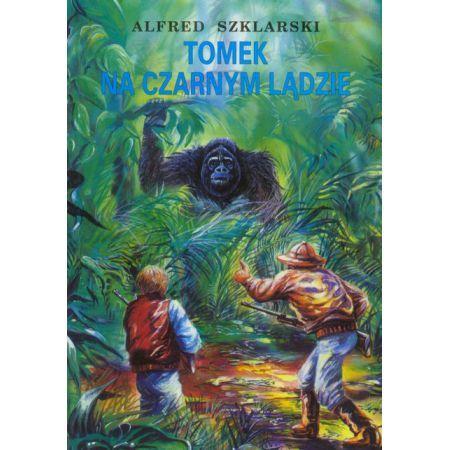 Tomek na Czarnym Lądzie - przygodowa - Autor: Alfred Szklarski