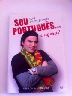 """Livro """"Sou Português e agora? de Luís Filipe Borges"""