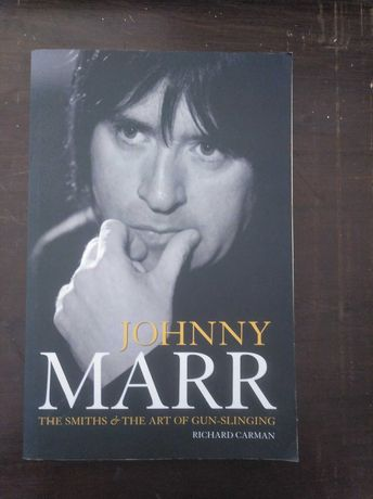 Johnny Marr, The Smiths and The Art of Gun-Slinging - Richard Carman