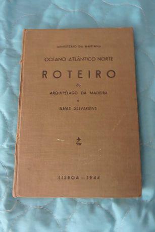 Livro Roteiro do Arquipélago da Madeira e ilhas Selvagens - 1944