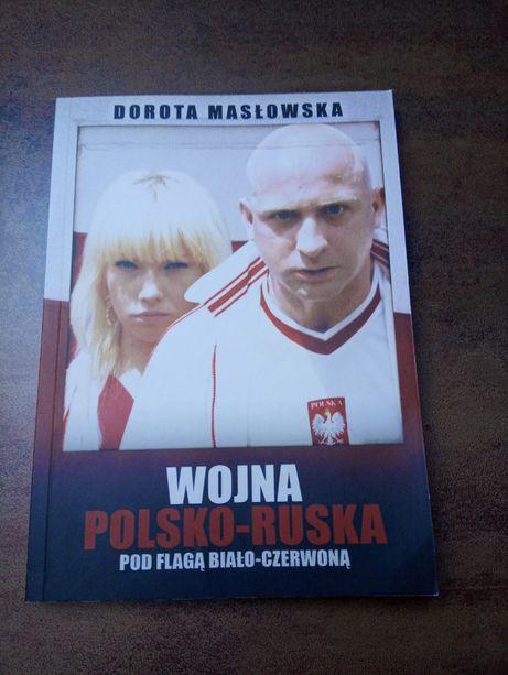 Dorota MASŁOWSKA - Wojna polsko-ruska pod flagą biało-czerwoną