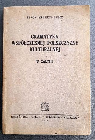 Gramatyka Współczesnej Polszczyzny Kulturalnej - Z. Klemensiewicz 1946