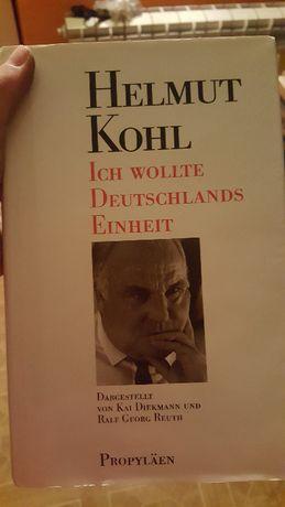 Helmut Kohl - Ich wollte Deutschlands Einheit