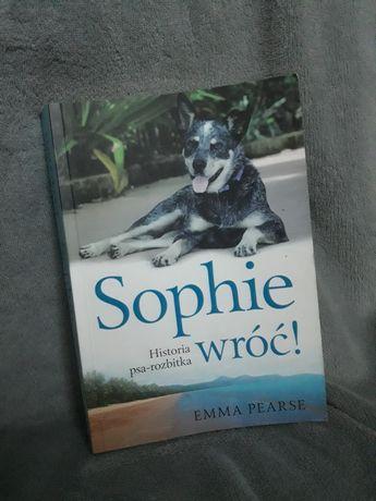 "Książka ""Sophie wróć! Historia psa-rozbitka"" Emma Pearse"