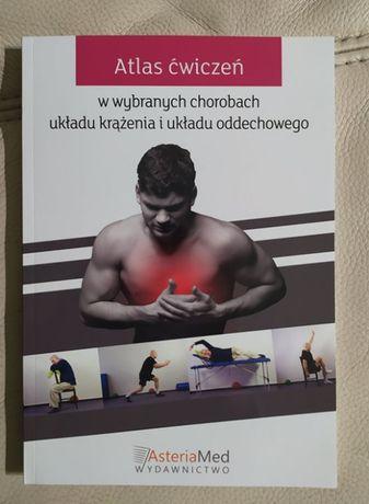 Atlas ćwiczeń w wybranych chorobach ukł. krązenia i oddechowego