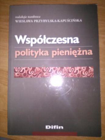 Współczesna polityka pieniężna Wiesława Przybylska-Kapuścińska