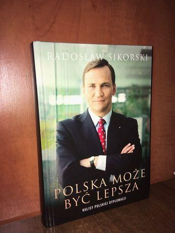 Polska może być lepsza (Radosław Sikorski) *podpis*