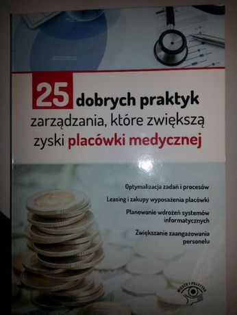 25 dobrych praktyk zarządzania, które zwiększą zyski placówki medyczne